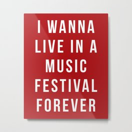 Live Music Festival Quote Metal Print