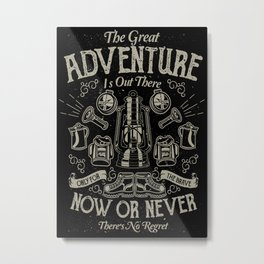 The Great Adventure is Out There Metal Print