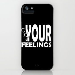 Fuck Your Feelings Humping Stickman White Lettering Typography iPhone Case