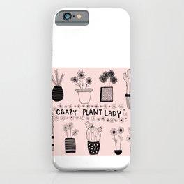 Crazy plant lady 3 iPhone Case