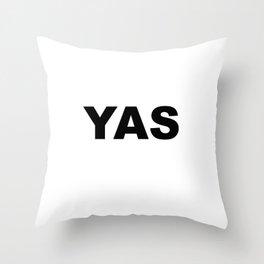 YAS Throw Pillow
