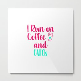 I Run on Coffee and UFOs Funny Space Alien Quote Metal Print