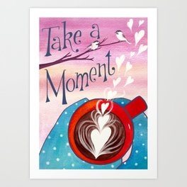 Take a Moment Art Print