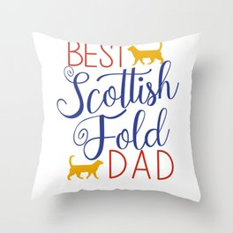 Best Scottish Fold Dad Cat Throw Pillow