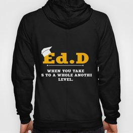 EdD When You Take BS To A Whole Other…Graduation Hoody