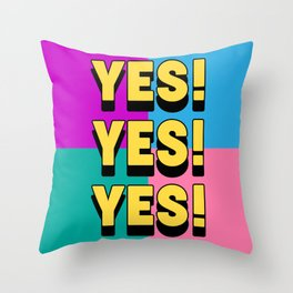 Yes Yes Yes - Pop Art Throw Pillow