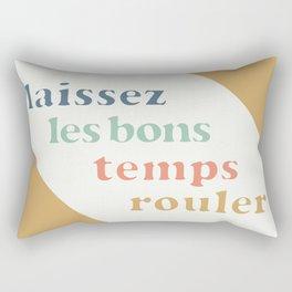 laissez les bons temps rouler Rectangular Pillow