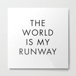The World is my Runaway Metal Print