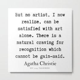 47  | Agatha Christie Quotes | 190821 Metal Print