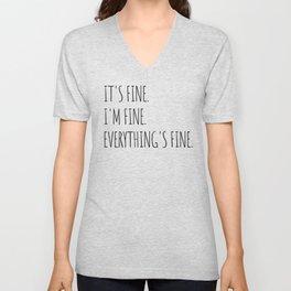 It's Fine I'm Fine Everything's Fine Unisex V-Neck