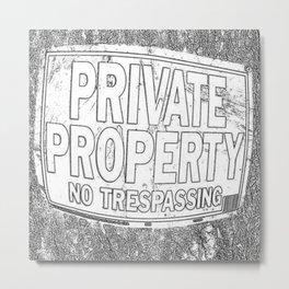 Private Property - No Trespassing Metal Print