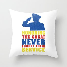 Honoring The Great Never Forget Their Service Throw Pillow