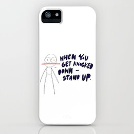 When You Get Knocked Down, Stand Up iPhone Case