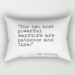 The two most powerful warriors are patience and time. Leo Tolstoy Rectangular Pillow