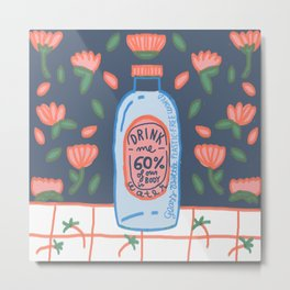 drink me - Remember to drink water, our body is 60% H2O Metal Print