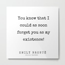 20  | 200211 | Emily Bronte Quotes | Metal Print