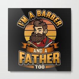 Funny Best Barber Dad Hairdresser Saying Gift Metal Print