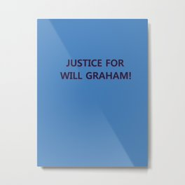 Justice for Will Graham Metal Print