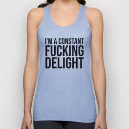 I'm a Constant Fucking Delight Unisex Tank Top
