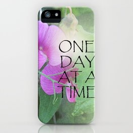One Day at a Time Sweet Peas iPhone Case