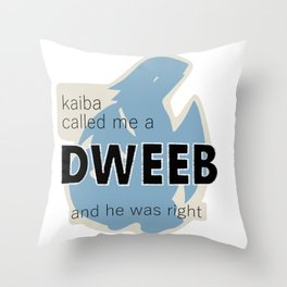 Kaiba Called Me a Dweeb and He Was Right Throw Pillow