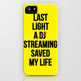 Last night a streaming saved my life | Who is a Dj here? iPhone Case