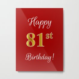"""Elegant """"Happy 81st Birthday!"""" With Faux/Imitation Gold-Inspired Color Pattern Number (on Red) Metal Print"""