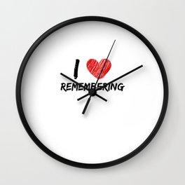I Love Remembering Wall Clock