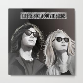 Life is Not a Movie Scene Metal Print