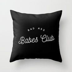BAD ASS BABES CLUB B&W Throw Pillow