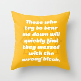 Messed with the wrong bitch (Solar Plexus Chakra Affirmation) Throw Pillow