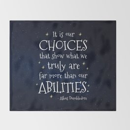 IT IS OUR CHOICES THAT SHOW WHAT WE TRULY ARE - HP2 DUMBLEDORE QUOTE Throw Blanket