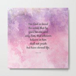 John 3:16, For God So Loved the World Scripture Metal Print