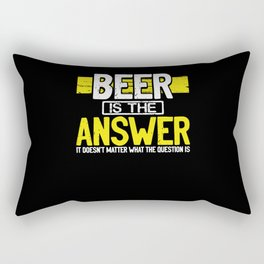 Beer is the answer Rectangular Pillow