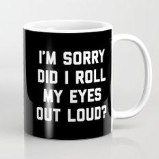 Roll My Eyes Funny Quote Coffee Mug