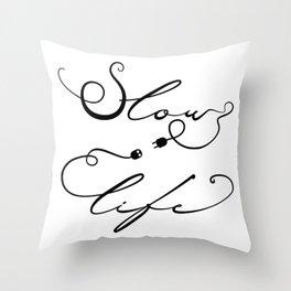 Slow Life Throw Pillow
