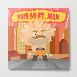 The powerful 50ft. man Metal Print