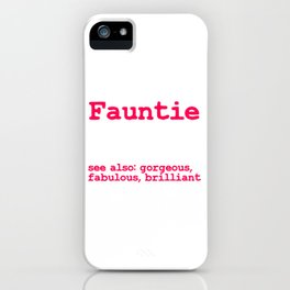 Fauntie Like A Funcle Only More Fun See Also Gorgeous Fabulous Brilliant Mother's Day T-shirt Design iPhone Case