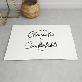 Character is Greater than Comfort Motivational Quote Rug