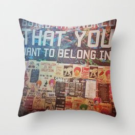 Build the world that you want to belong I Throw Pillow