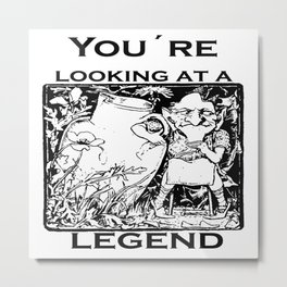 You're Looking At A Legend St Patricks Day Clurichaun Metal Print