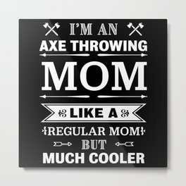 Axe throwing Mom Funny Mother's Day gift Metal Print