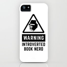 Warning: Introverted Book Nerd iPhone Case