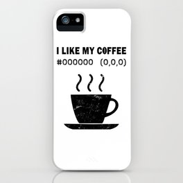 I Like My Coffee Black Hex Code RGB Programmer Graphic Designer Nerd Funny iPhone Case