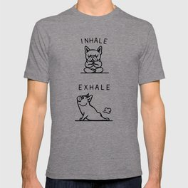 Inhale Exhale Frenchie T-shirt