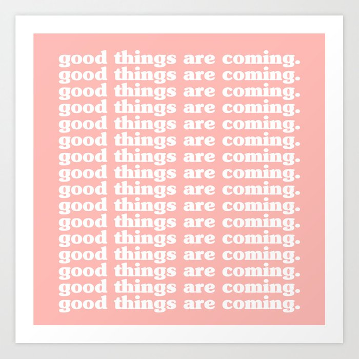 Good Things Are Coming | Typography Kunstdrucke