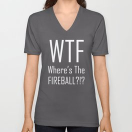 WTF Where's The Fireball Word Art - Fun With Acronyms Unisex V-Neck