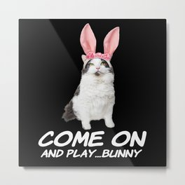 Come On And Play Bunny Cat Rabbit Metal Print