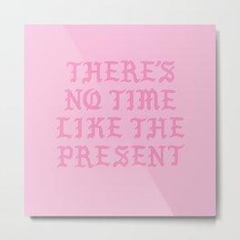 NO TIME Metal Print