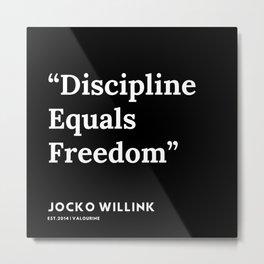 3| Jocko Willink Quotes | 191106 Metal Print